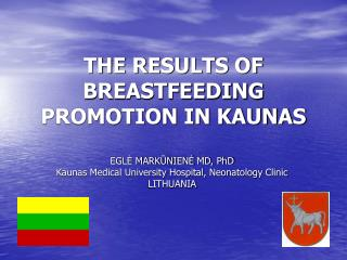 THE RESULTS OF BREASTFEEDING PROMOTION IN KAUNAS