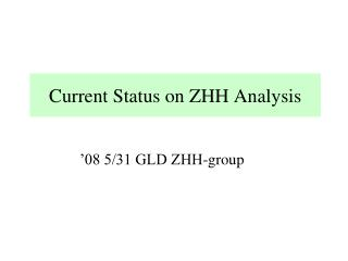 Current Status on ZHH Analysis