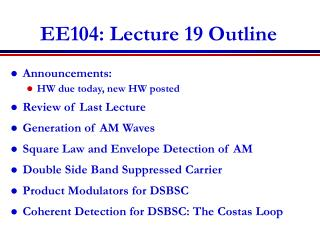 EE104: Lecture 19 Outline