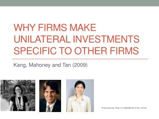 WHY FIRMS MAKE UNILATERAL INVESTMENTS SPECIFIC TO OTHER FIRMS