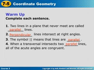 Warm Up Complete each sentence. 1 .  Two lines in a plane that never meet are called 		lines.