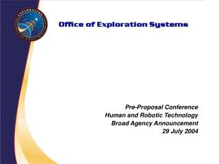 Pre-Proposal Conference Human and Robotic Technology Broad Agency Announcement 29 July 2004