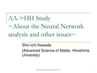 AA->HH Study ~About the Neural Network analysis and other issues~
