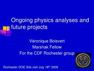 Ongoing physics analyses and future projects