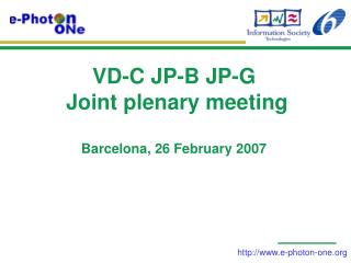 VD-C JP-B JP-G  Joint plenary meeting  Barcelona, 26 February 2007