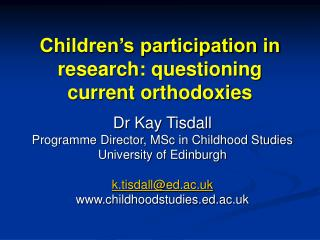 Children's participation in research: questioning current orthodoxies