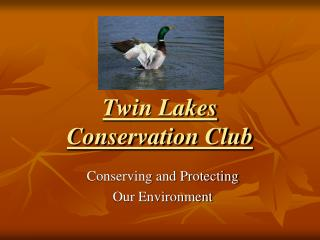 Twin Lakes  Conservation Club
