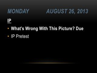 Monday	 August 26,  2013