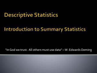 Descriptive Statistics Introduction to Summary Statistics