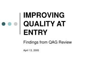 IMPROVING QUALITY AT ENTRY