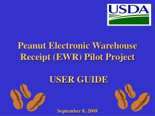 Peanut Electronic Warehouse Receipt (EWR) Pilot Project USER GUIDE September 8, 2008