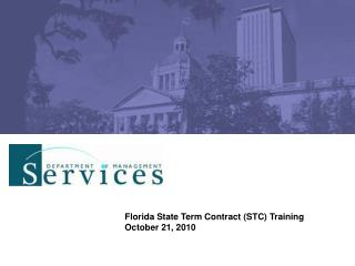 Florida State Term Contract (STC) Training October 21, 2010