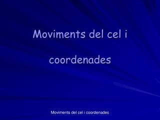 Moviments del cel i  coordenades