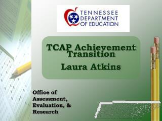 TCAP Achievement Transition Laura Atkins