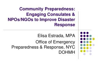 Community Preparedness:  Engaging Consulates & NPOs/NGOs to Improve Disaster Response