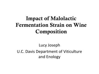 Impact of Malolactic Fermentation Strain on Wine Composition