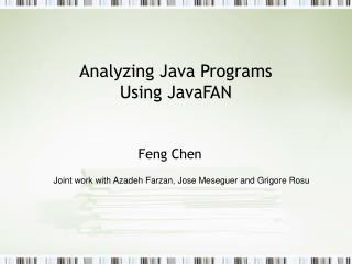 Analyzing Java Programs  Using JavaFAN