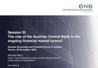 Session III: The role of the Austrian Central Bank in the ongoing financial market turmoil