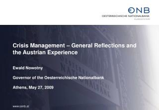 Crisis Management – General Reflections and the Austrian Experience Ewald Nowotny