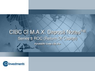 CIBC CI M.A.X. Deposit Notes TM