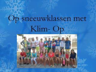 Op sneeuwklassen met Klim- Op