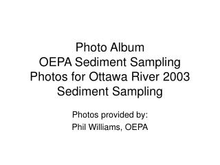 Photo Album OEPA Sediment Sampling Photos for Ottawa River 2003 Sediment Sampling