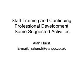 Staff Training and Continuing Professional Development  Some Suggested Activities