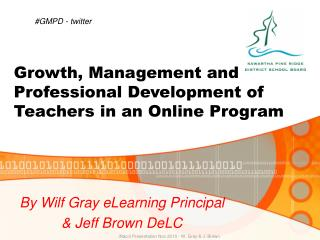 Growth, Management and Professional Development of Teachers in an Online Program