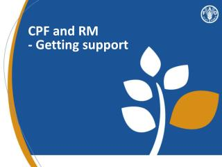 CPF and RM -  Getting support