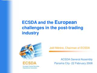 ECSDA and the  European  challenges in the post-trading industry