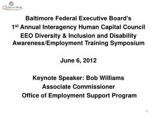 Baltimore Federal Executive Board's  1 st  Annual Interagency Human Capital Council