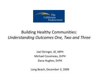 Building Healthy Communities: Understanding Outcomes One, Two and Three