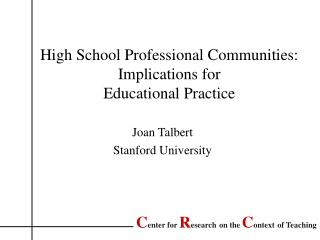High School Professional Communities: Implications for  Educational Practice
