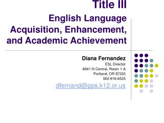 Title III  English Language Acquisition, Enhancement, and Academic Achievement