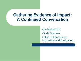Gathering Evidence of Impact:  A Continued Conversation