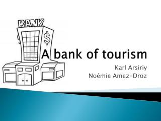 A  bank  of  tourism