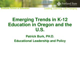 Emerging Trends in K-12 Education in Oregon and the U.S.
