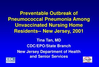 Preventable Outbreak of Pneumococcal Pneumonia Among Unvaccinated Nursing Home Residents-- New Jersey, 2001