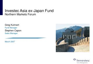 Investec Asia ex-Japan Fund Northern Markets Forum