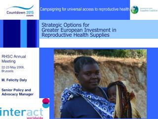 Strategic Options for  Greater European Investment in  Reproductive Health Supplies