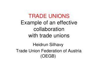 TRADE UNIONS  Example of an effective collaboration with trade unions