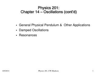 Physics 201:  Chapter 14 – Oscillations (cont'd)