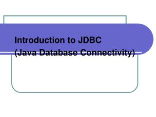 Introduction to JDBC (Java Database Connectivity)