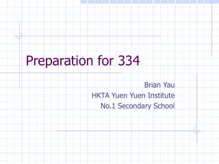 Preparation for 334