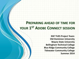 Preparing ahead of time for your 1 st  Adobe Connect session