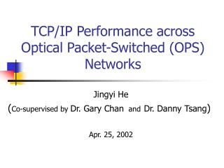 TCP/IP Performance across Optical Packet-Switched (OPS) Networks