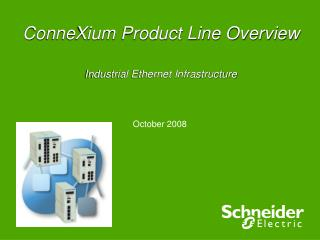 ConneXium Product Line Overview Industrial Ethernet Infrastructure