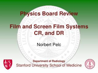 Physics Board Review Film and Screen Film Systems CR, and DR