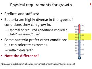 Physical requirements for growth