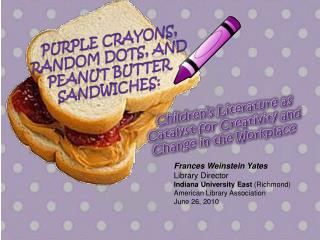 Purple Crayons, Random Dots, and Peanut Butter Sandwiches: